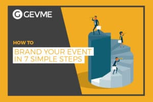 Brand Your Event in Simple Steps. GEVME