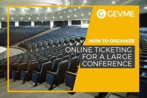 How to Organize Online Ticketing for a Large Conference