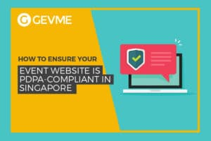 How to ensure your event website is PDPA-compliant in Singapore