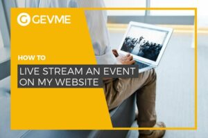 Find tips on how to stream your event online on your website