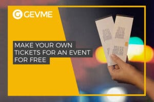 Make your own event tickets for free