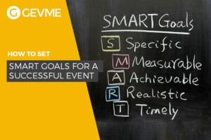 Read more on how to set SMART goals for a successful event