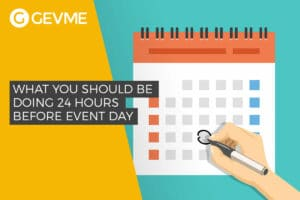 Take instructions about what you should be doing 24 hours before event day