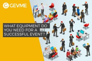 Read more about equipment you need for a successful event