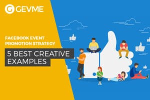 5 Best Creative Examples of Facebook Event Advertising and Event Promotion Strategy