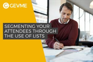 Segmenting Your Attendees through the Use of Lists