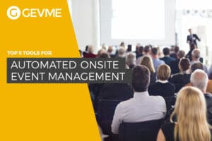 5 Tools for Automated Onsite Event Management