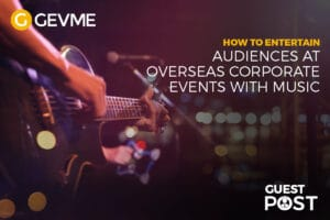 How to Entertain Audiences at Overseas Corporate Events with Music