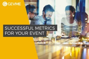 How to Choose Metrics for Your Event Success