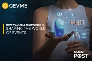 How wearable technology is shaping the world of events