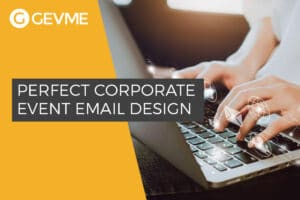 How to Design a Corporate Email Invitation that Drives Registrations