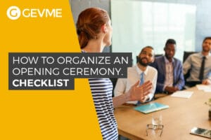 Organize an Opening Ceremony