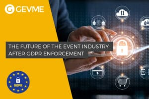 How Will the Events Industry Change after GDPR Enforcement