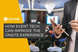 5 Key Ways to Improve Onsite Experience with Event Tech