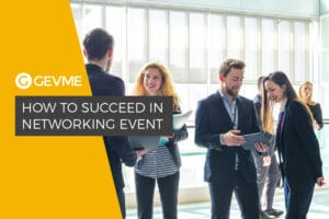 How to Succeed in Networking Event