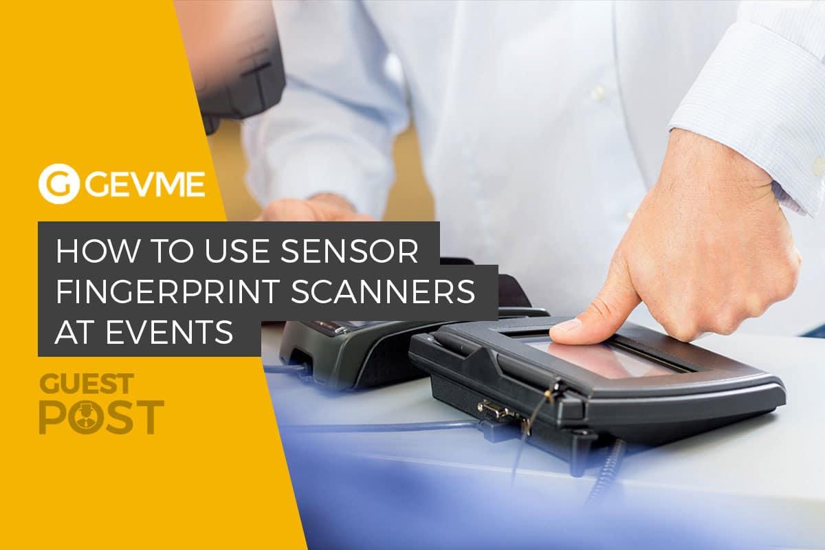 using sensor fingerprint scanners at events