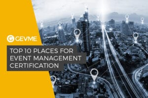 Top 10 Places for Event Management Certification
