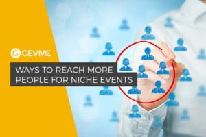 Ways to Reach More People for Niche Events