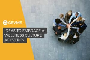 Ideas to Help You Embrace a Wellness Culture at Events