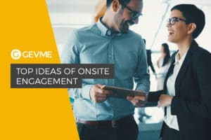 Top Ideas for Onsite Engagement