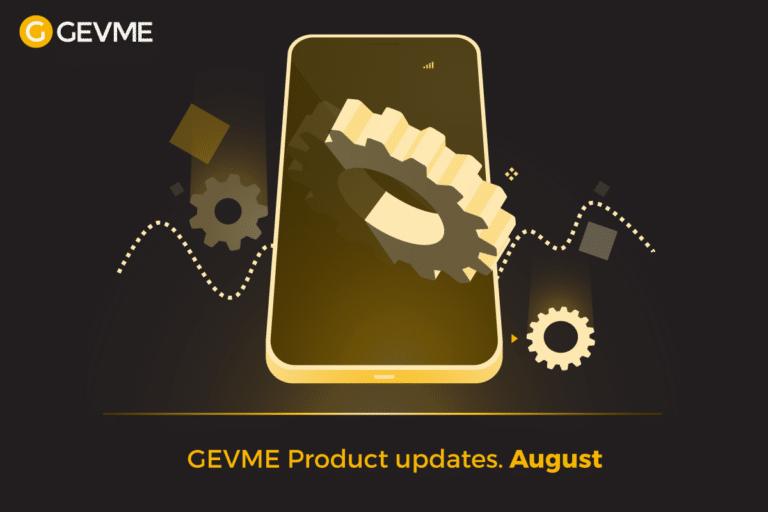 GEVME Product Updates August