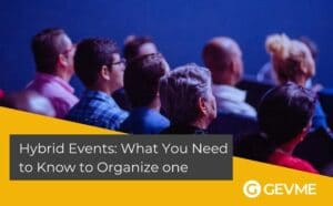 Hybrid Events: What You Need to Know to Organize one